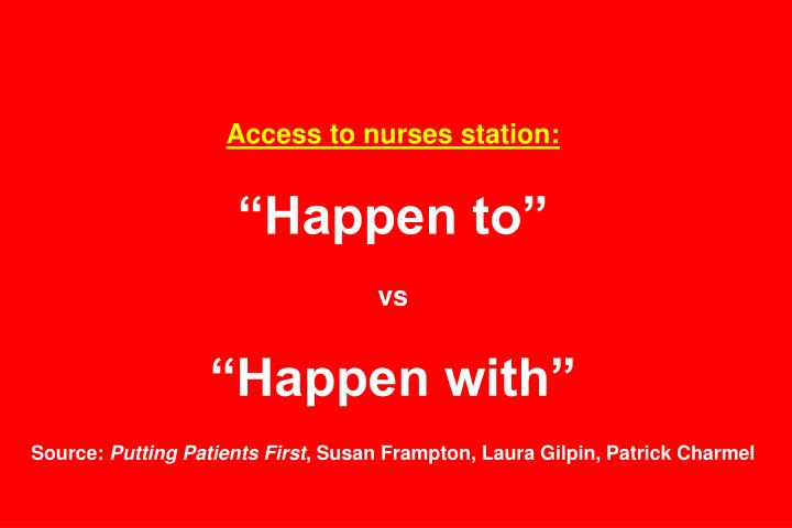 Access to nurses station: