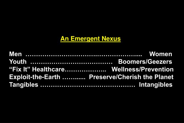 An Emergent Nexus
