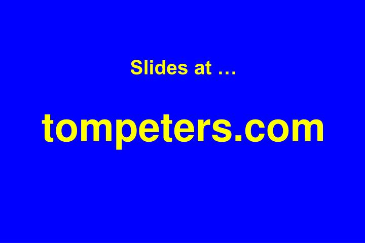 Slides at tompeters com