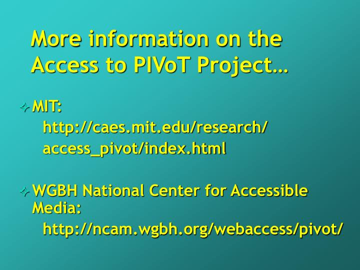 More information on the Access to PIVoT Project…