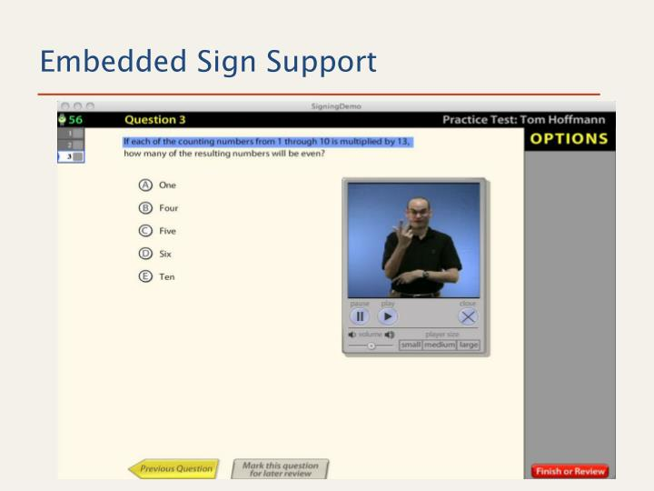 Embedded Sign Support