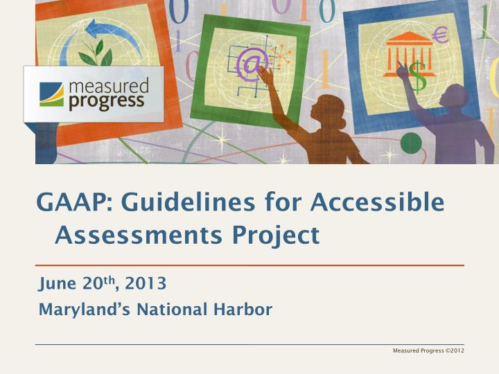 GAAP: Guidelines for Accessible Assessments Project