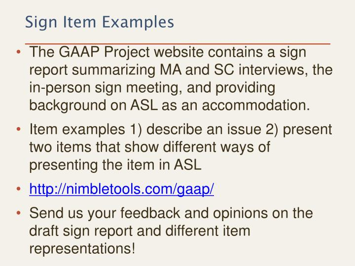 The GAAP Project website contains a sign report summarizing MA and SC interviews, the in-person sign meeting, and providing background on ASL as an accommodation.