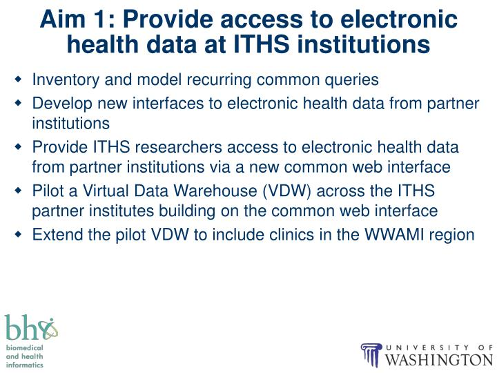 Aim 1: Provide access to electronic health data at ITHS institutions