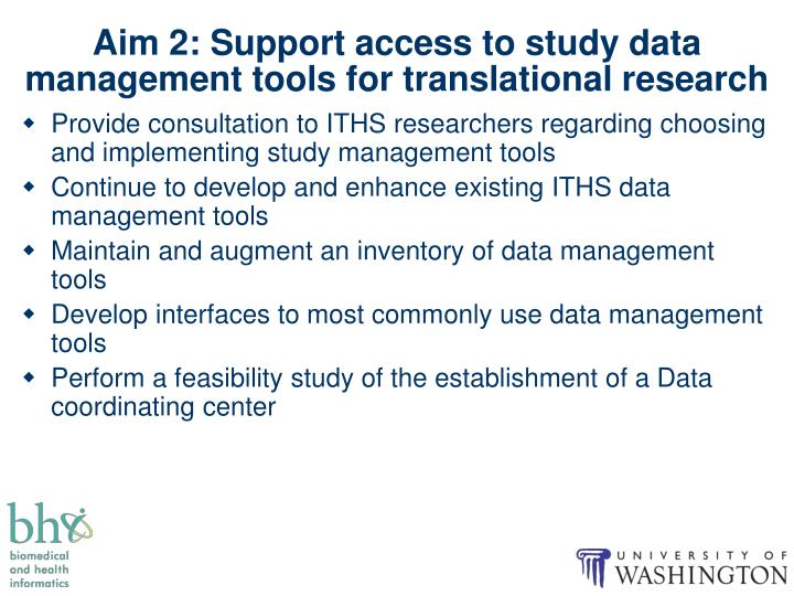 Aim 2: Support access to study data management tools for translational research