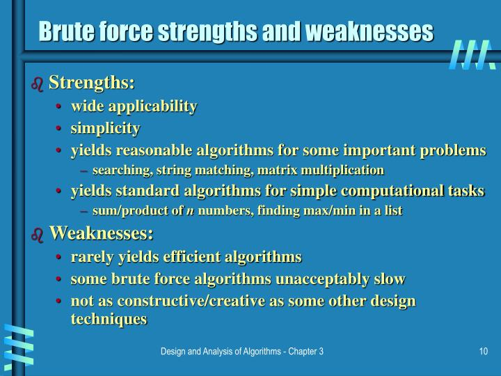 Brute force strengths and weaknesses