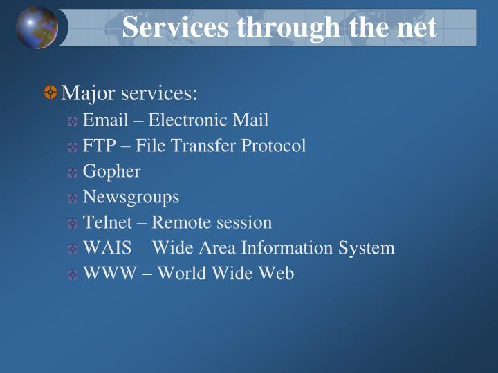 Services through the net