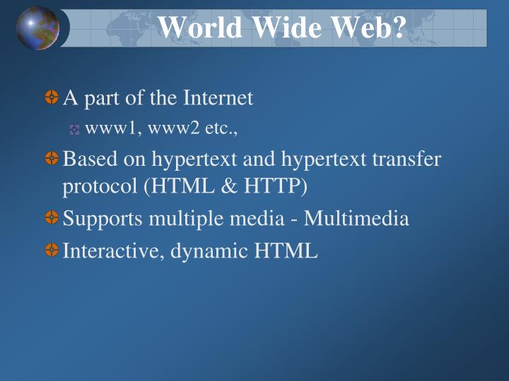 World Wide Web?