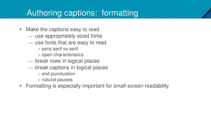 Authoring captions:  formatting
