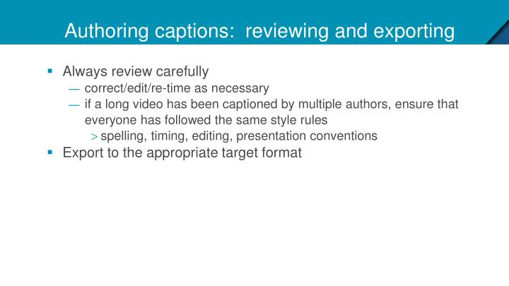 Authoring captions:  reviewing and exporting
