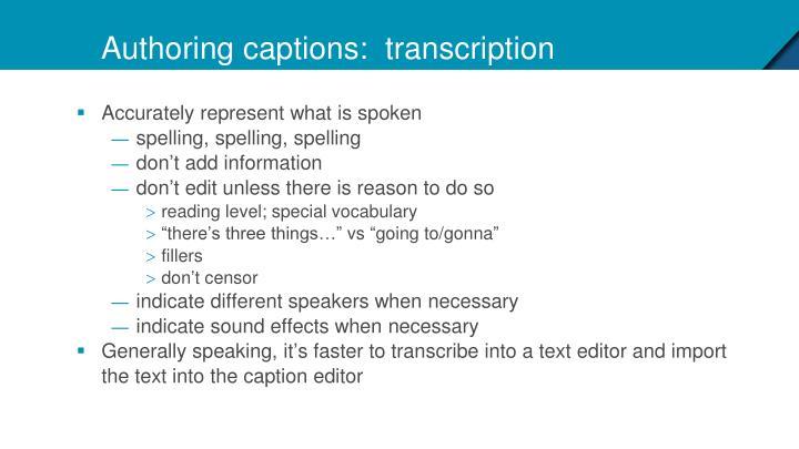 Authoring captions:  transcription