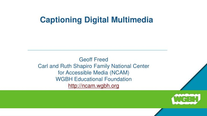 Captioning digital multimedia