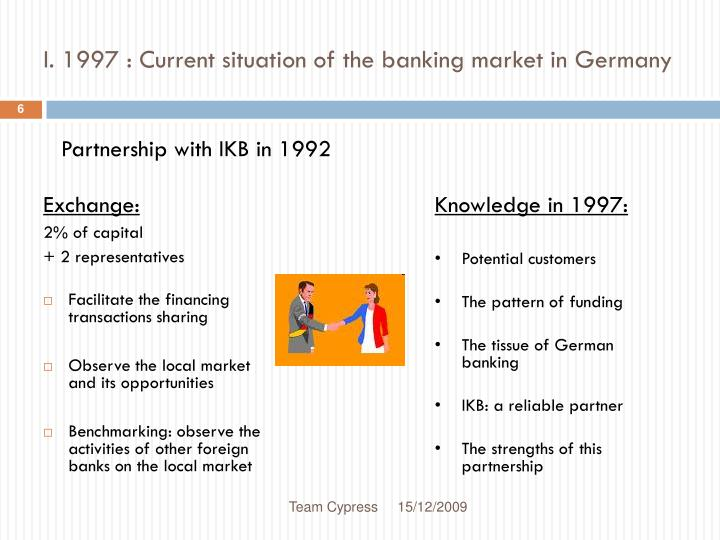 I. 1997 : Current situation of the banking market in