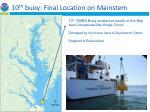 10 th buoy final location on mainstem