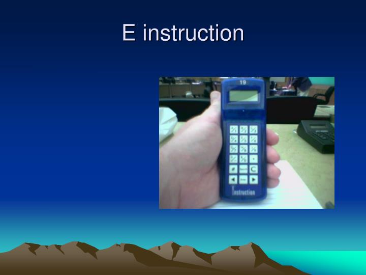 E instruction