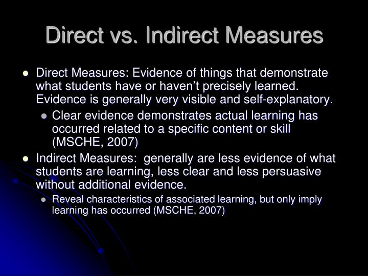 Direct vs. Indirect Measures