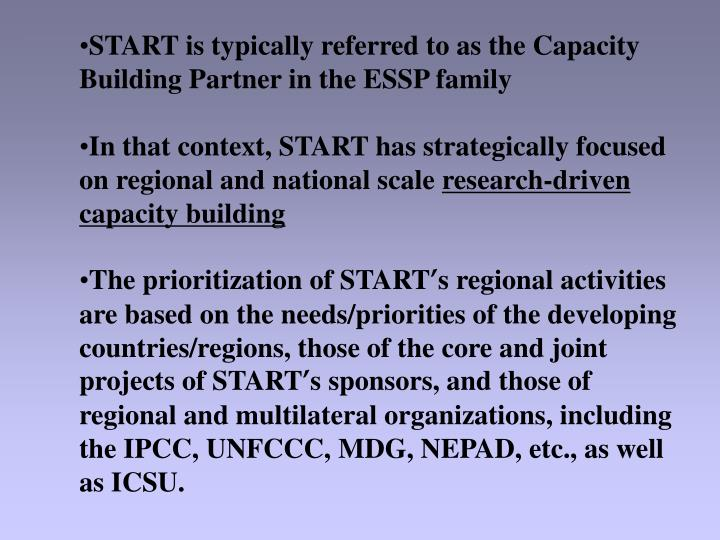 START is typically referred to as the Capacity Building Partner in the ESSP family
