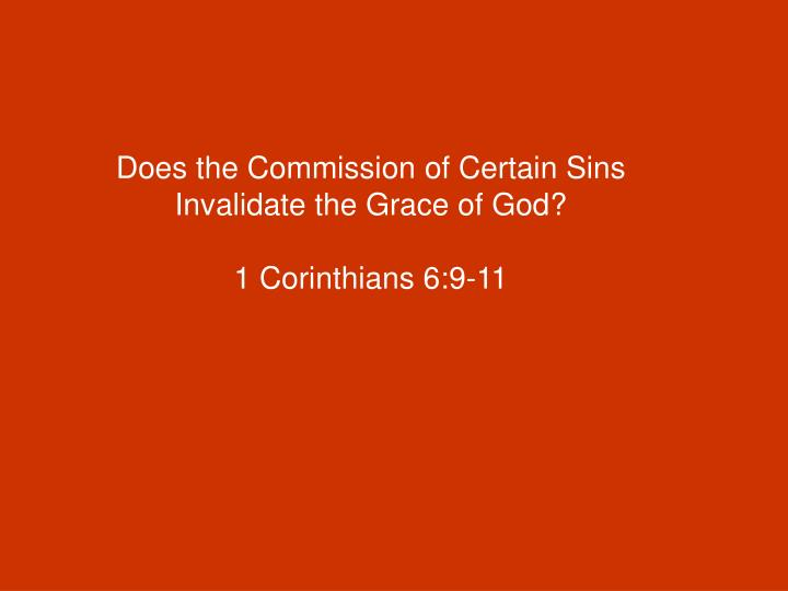 Does the Commission of Certain Sins Invalidate the Grace of God?