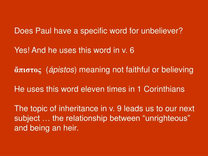 Does Paul have a specific word for unbeliever?