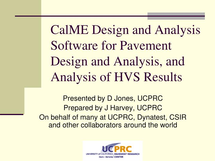 Calme design and analysis software for pavement design and analysis and analysis of hvs results