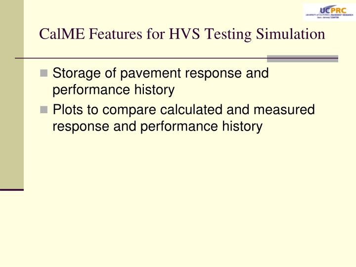 CalME Features for HVS Testing Simulation