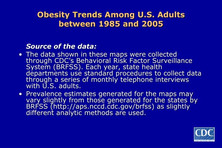 Obesity trends among u s adults between 1985 and 20051