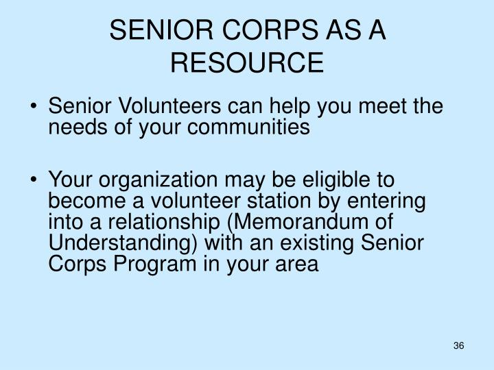 SENIOR CORPS AS A RESOURCE