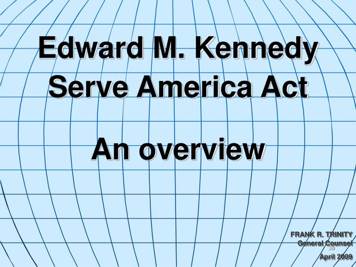 Edward M. Kennedy Serve America Act