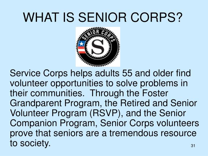 WHAT IS SENIOR CORPS?