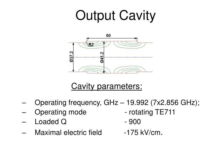 Output Cavity