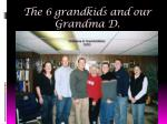 the 6 grandkids and our grandma d