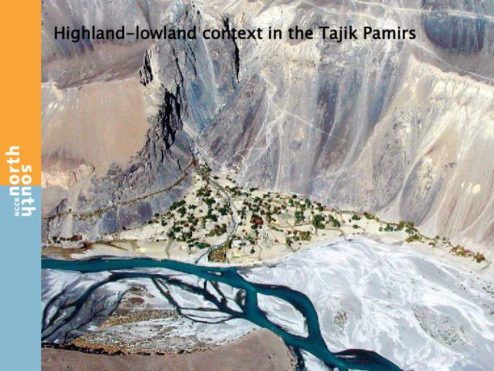 Highland-lowland context in the Tajik Pamirs