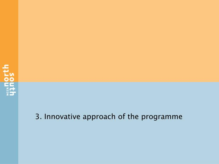 3. Innovative approach of the programme