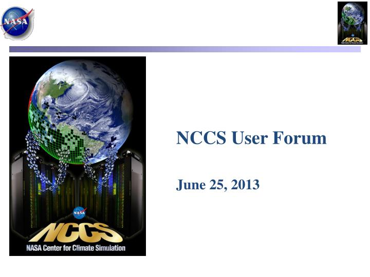 Nccs user forum june 25 2013