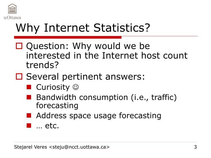 Why Internet Statistics?