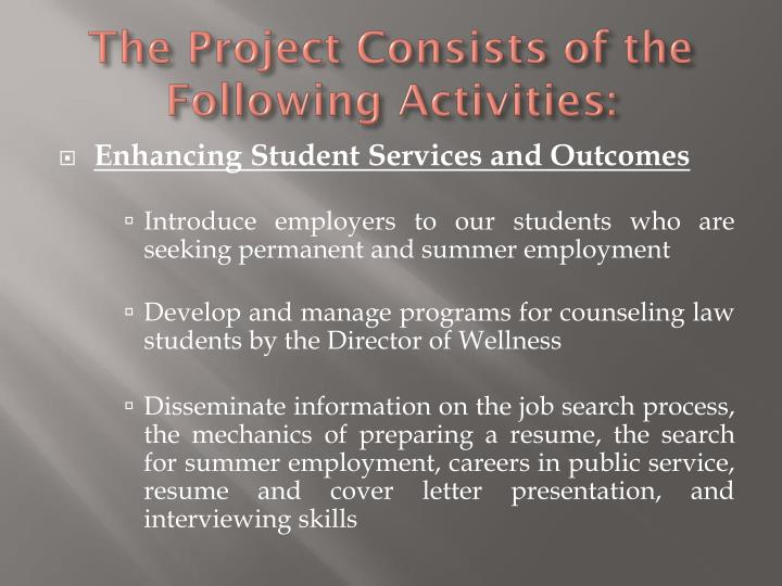 The Project Consists of the Following Activities: