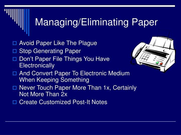 Managing/Eliminating Paper