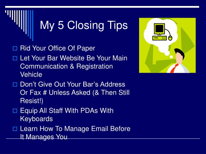 My 5 Closing Tips