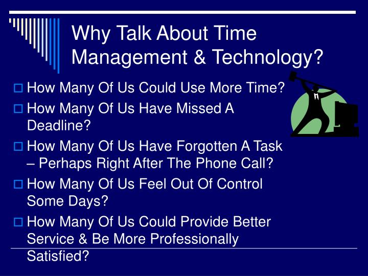 Why Talk About Time Management & Technology?