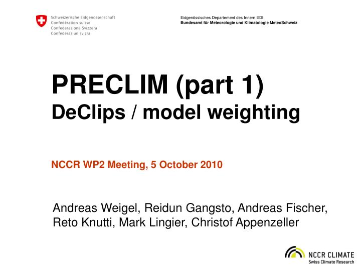 Preclim part 1 declips model weighting nccr wp2 meeting 5 october 2010