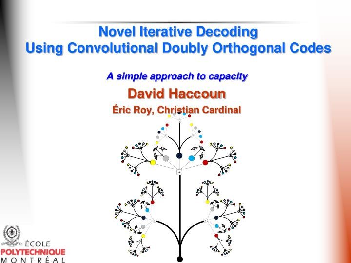 Novel Iterative Decoding