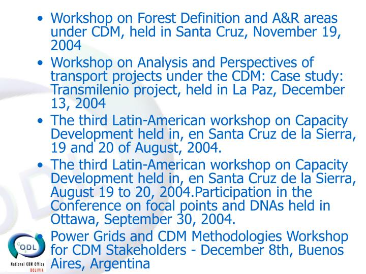 Workshop on Forest Definition and A&R areas under CDM, held in Santa Cruz, November 19, 2004