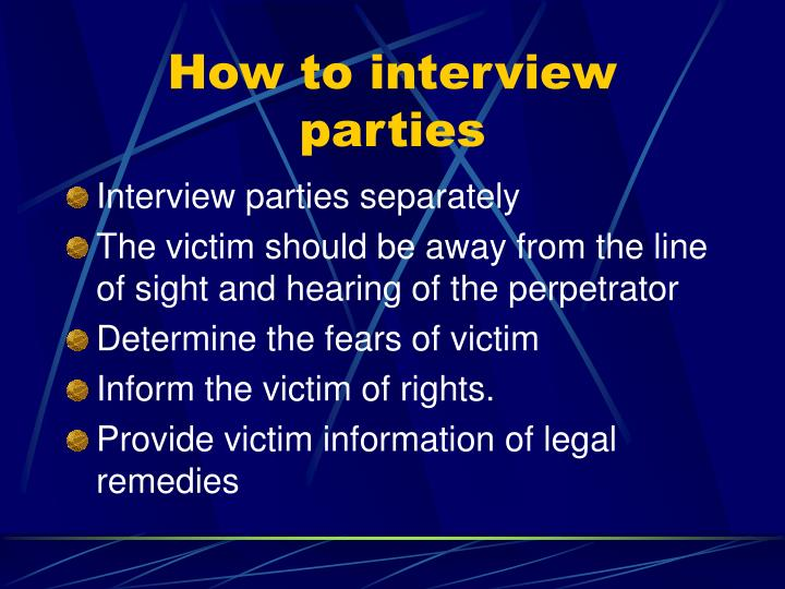 How to interview parties