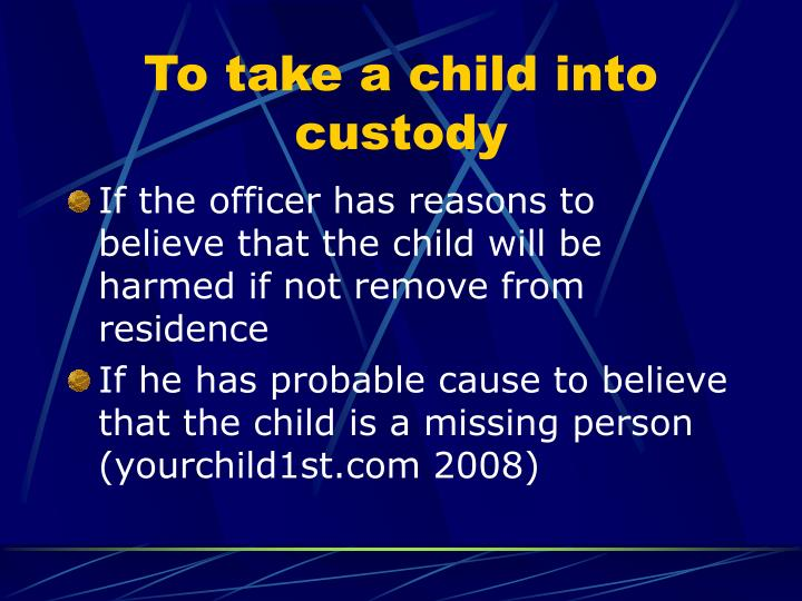 To take a child into custody