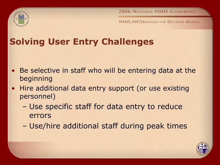 Solving User Entry Challenges