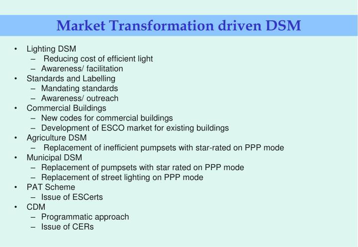 Market Transformation driven DSM