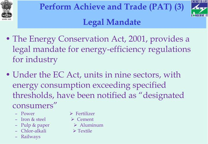 The Energy Conservation Act, 2001, provides a legal mandate for energy-efficiency regulations for industry