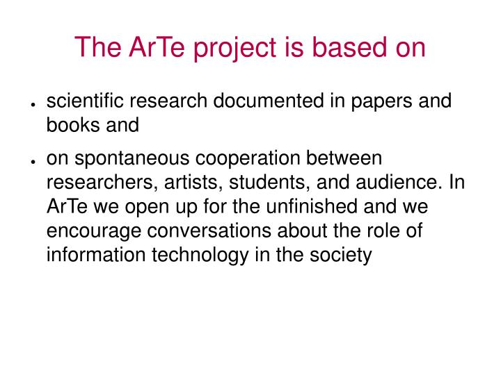 The ArTe project is based on