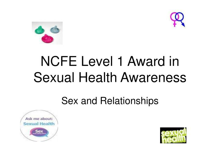 NCFE Level 1 Award in Sexual Health Awareness