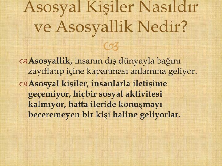 Asosyal Kişiler Nasıldır ve Asosyallik Nedir?